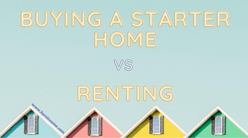 Buying a Starter Home vs Rentin