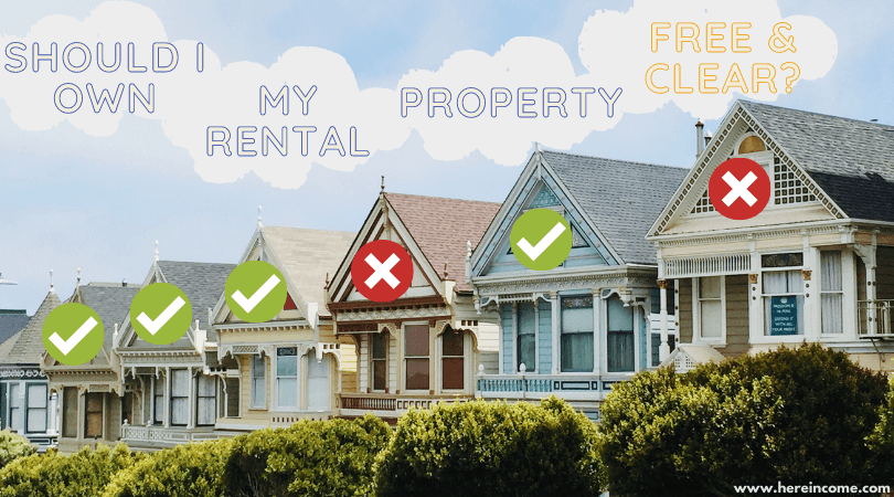 Should I own my rental property free and clear